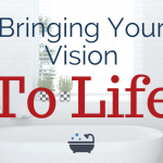 Bringing Your Vision To Life!