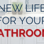 New Life For Your Bathroom!